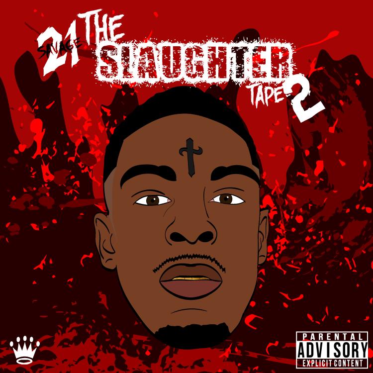 21 Savage - Slaughter King