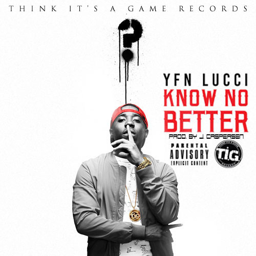 Lucci - Know No Better - Download and Stream | BaseShare