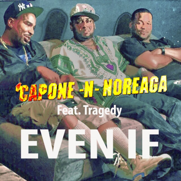capone n noreaga ft tragedy even if download and stream baseshare