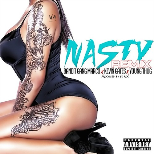 Bandit Gang Marco ft  Young Thug & Kevin Gates - Nasty