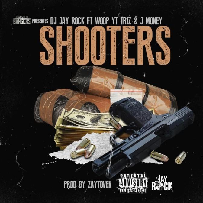DJ Jay Rock ft  Woop, YT Triz & J Money - Shooters - Download and
