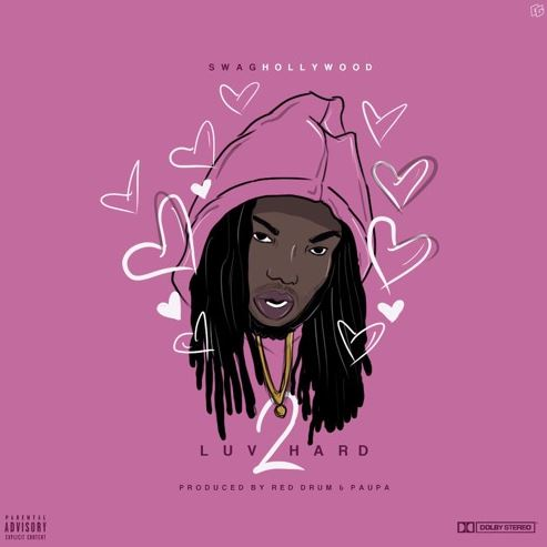 Swaghollywood - Luv 2 Hard (Prod By Red Drum & Paupa) - Download and