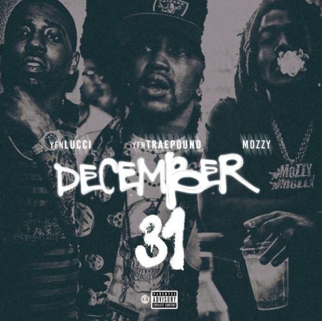 YFN Lucci ft  YFN Traepound & Mozzy - December 31 - Download